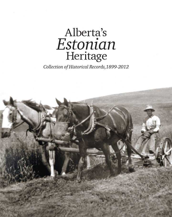 Alberta's Estonian Heritage - Collection of Historical Records 1899-2012